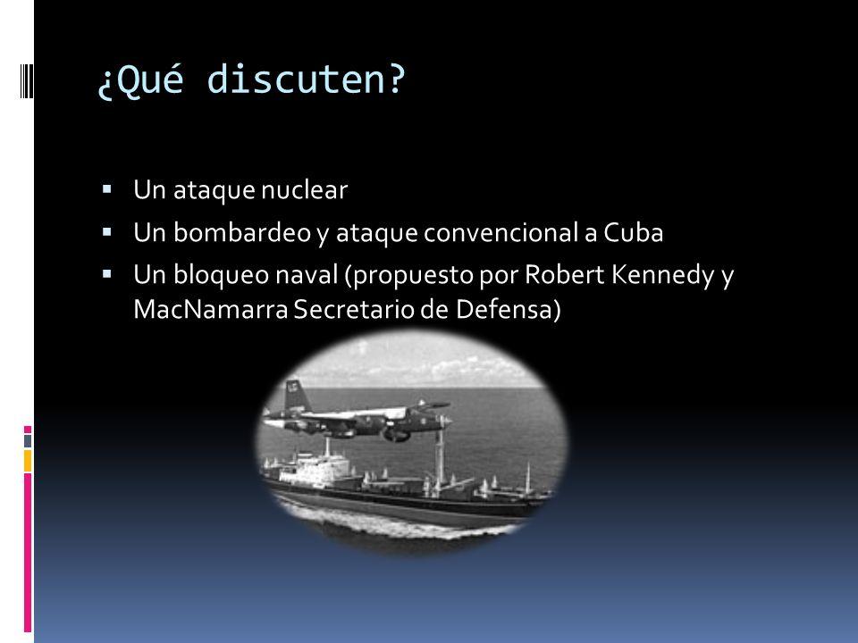 El 16 de octubre: se informa a Kennedy y éste reúne un grupo de asesores (Ex Com Executive Committee of US Security Council) para decidir qué hacer. S