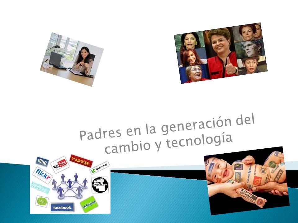 Padres en la generación del cambio y tecnología