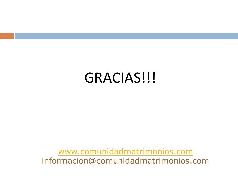 GRACIAS!!! www.comunidadmatrimonios.com www.comunidadmatrimonios.com informacion@comunidadmatrimonios.com