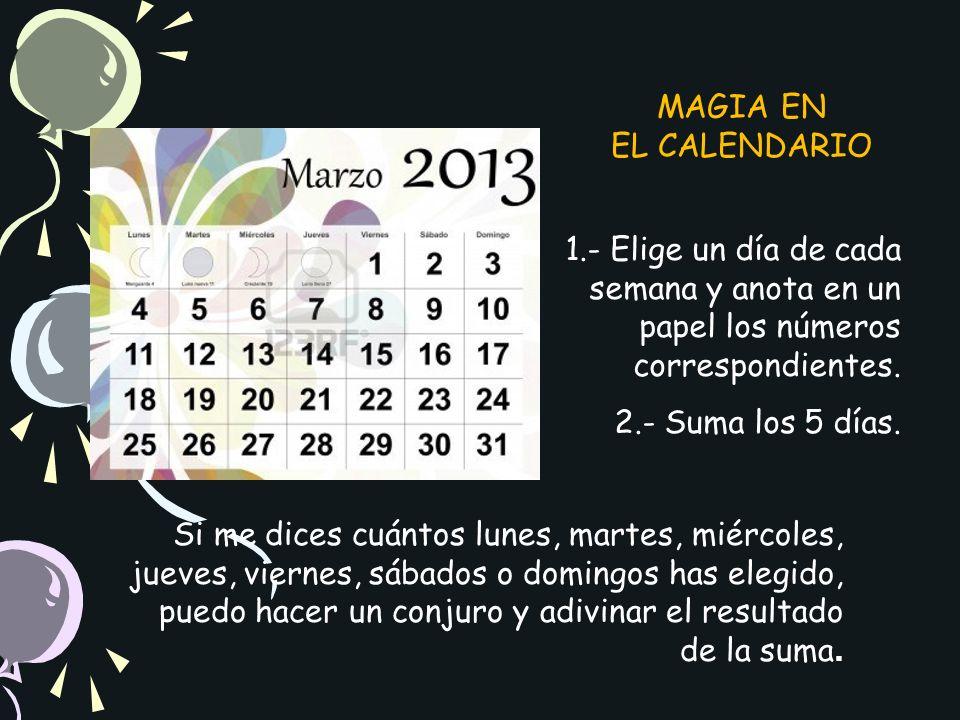 1.- Elige un día de cada semana y anota en un papel los números correspondientes.