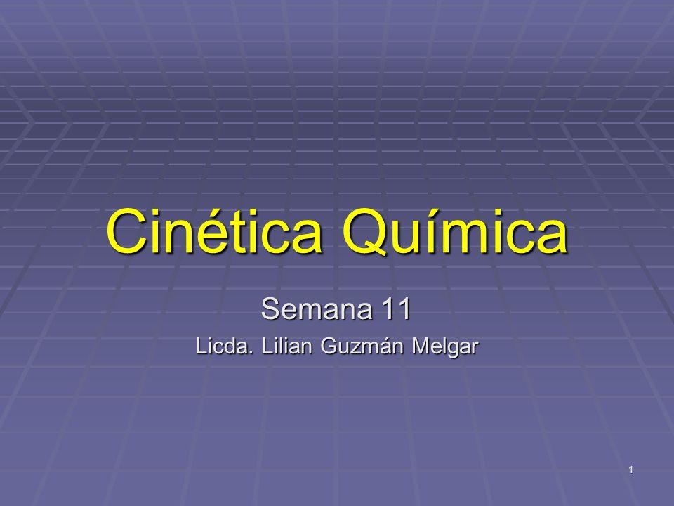 Cinética Química Es el estudio de las velocidades de reacción y los factores que influyen en ellas.