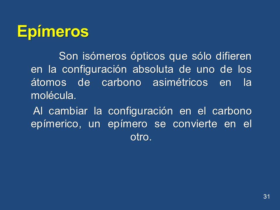 Son isómeros ópticos que sólo difieren en la configuración absoluta de uno de los átomos de carbono asimétricos en la molécula. Al cambiar la configur