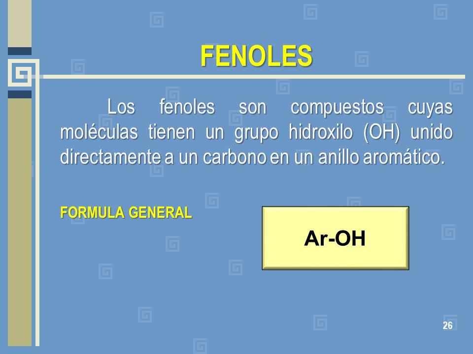 FENOLES Los fenoles son compuestos cuyas moléculas tienen un grupo hidroxilo (OH) unido directamente a un carbono en un anillo aromático. FORMULA GENE
