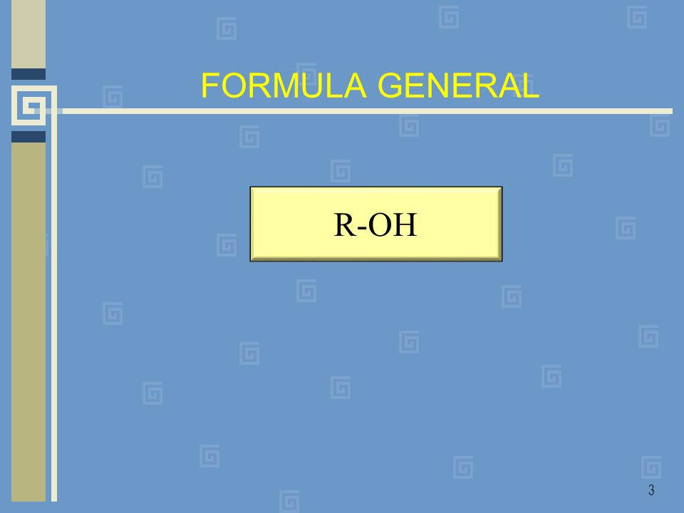 FORMULA GENERAL 3 R-OH