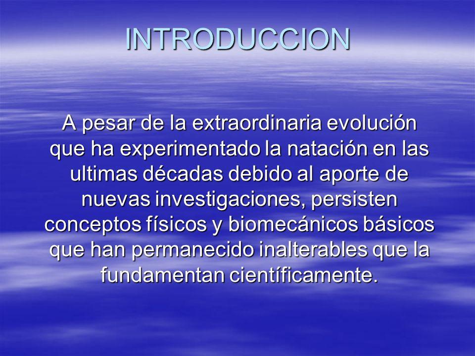 INTRODUCCIONA pesar de la extraordinaria evolución que ha experimentado la natación en las ultimas décadas debido al aporte de nuevas investigaciones,