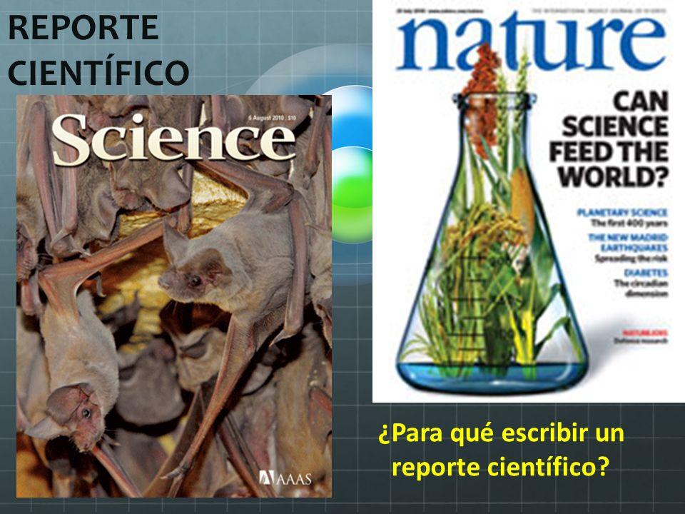 REPORTE CIENTÍFICO ¿Para qué escribir un reporte científico?