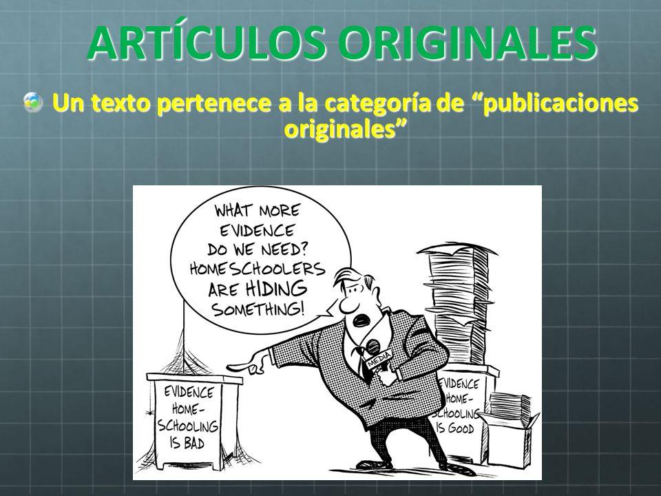 ARTÍCULOS ORIGINALES Un texto pertenece a la categoría de publicaciones originales