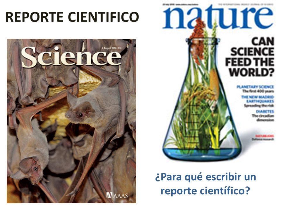 REPORTE CIENTIFICO ¿Para qué escribir un reporte científico?