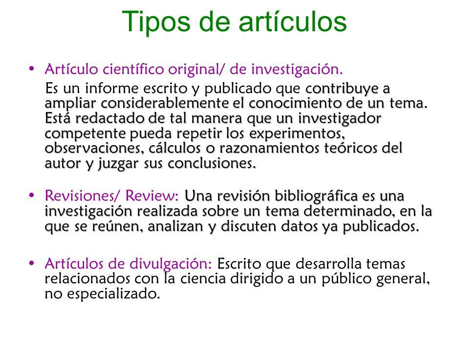 Tipos de artículos Artículo científico original/ de investigación. ontribuye a ampliar considerablemente el conocimiento de un tema. Está redactado de
