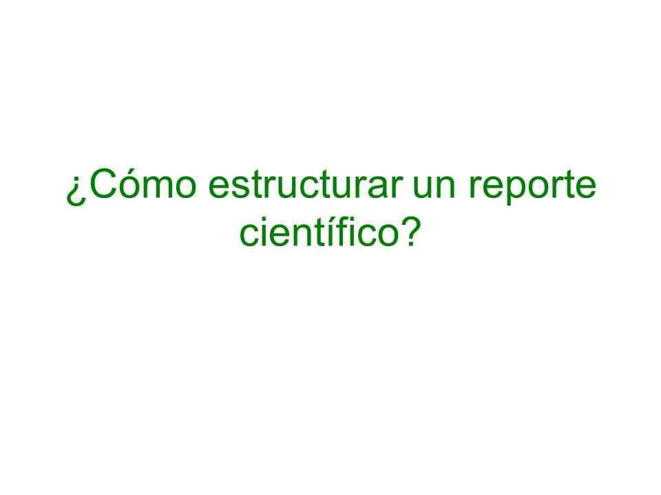 ¿Cómo estructurar un reporte científico?