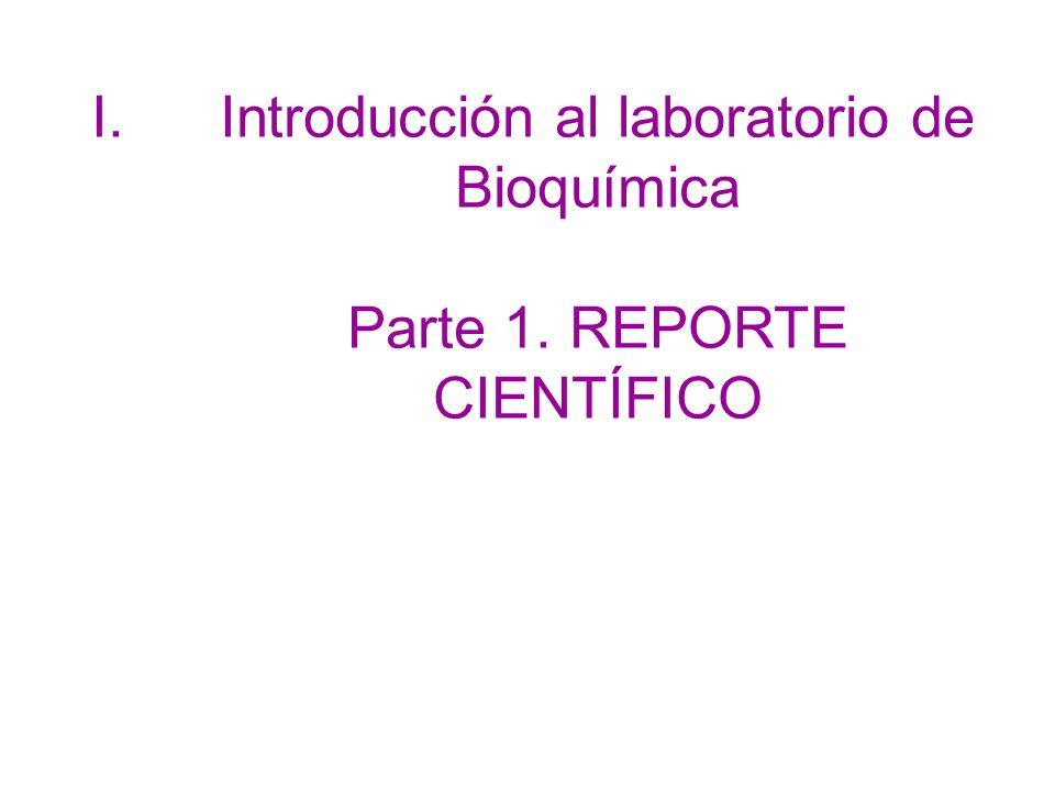 I.Introducción al laboratorio de Bioquímica Parte 1. REPORTE CIENTÍFICO