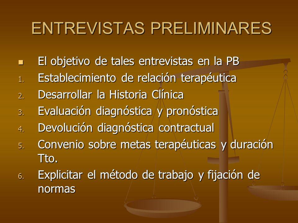 ENTREVISTAS PRELIMINARES [E.P.] El objetivo de la primera entrevista es informar al paciente de los fines de la E.P.