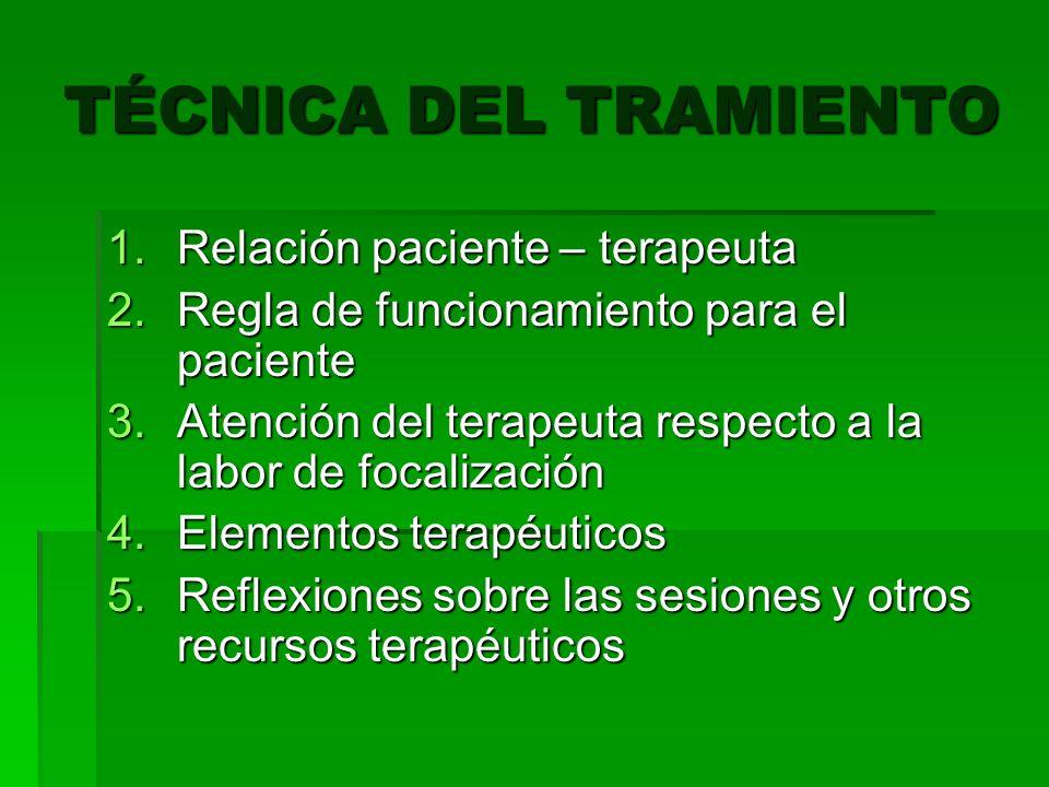 1.-LA RELACIÓN PACIENTE-TERAPEUTA Desalentar el desarrollo de la regresión y de la N.