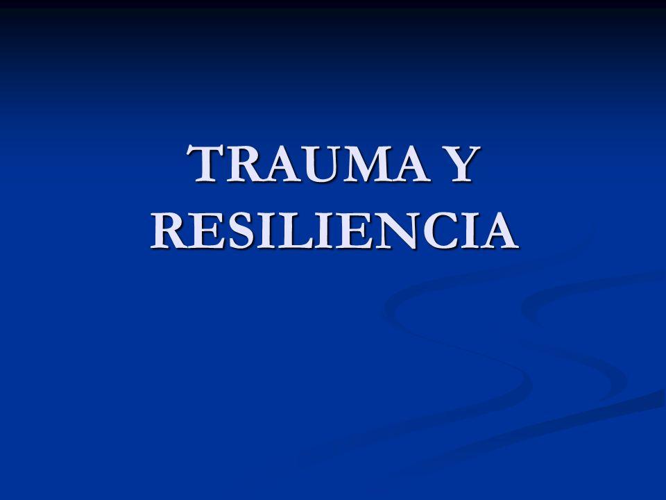 TRAUMA Y RESILIENCIA