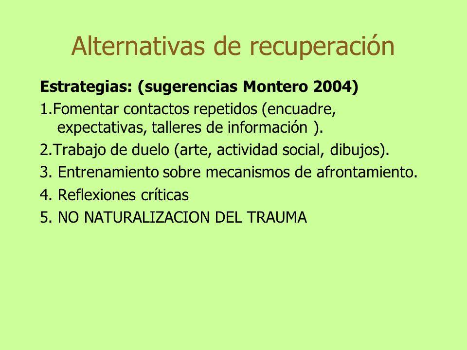Estrategias: (sugerencias Montero 2004) 1.Fomentar contactos repetidos (encuadre, expectativas, talleres de información ). 2.Trabajo de duelo (arte, a