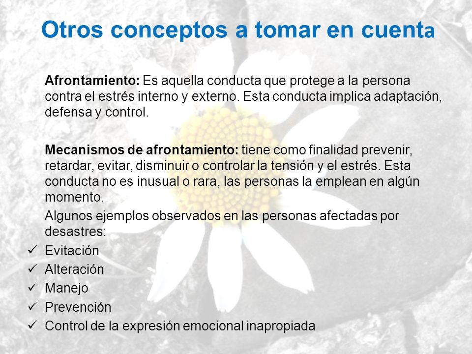 Otros conceptos a tomar en cuent a Afrontamiento: Es aquella conducta que protege a la persona contra el estrés interno y externo. Esta conducta impli