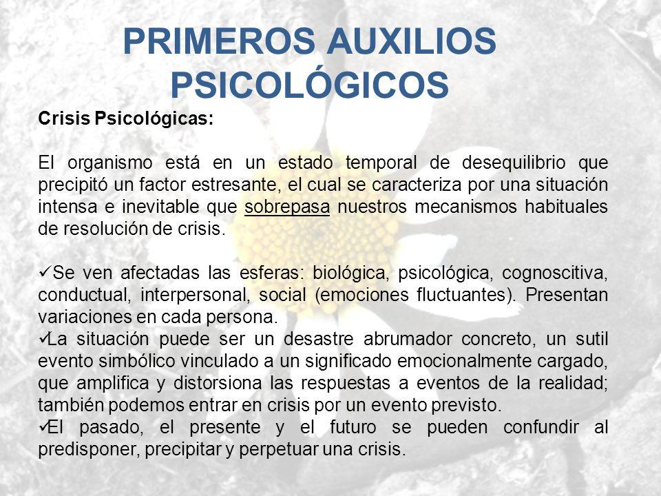 Crisis Psicológicas: El organismo está en un estado temporal de desequilibrio que precipitó un factor estresante, el cual se caracteriza por una situa