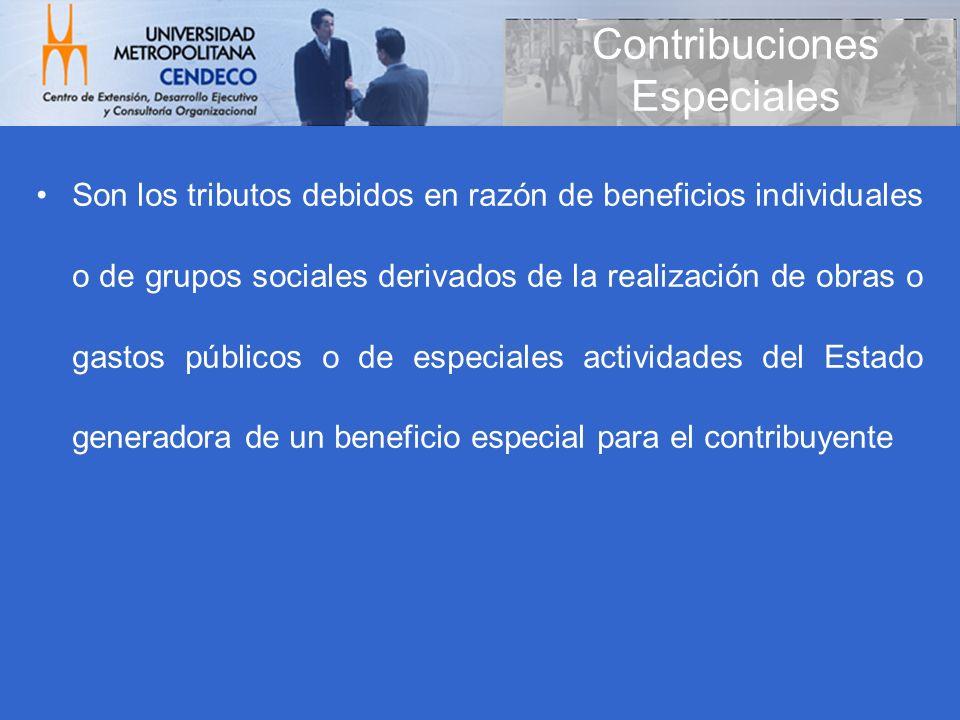Son los tributos debidos en razón de beneficios individuales o de grupos sociales derivados de la realización de obras o gastos públicos o de especial