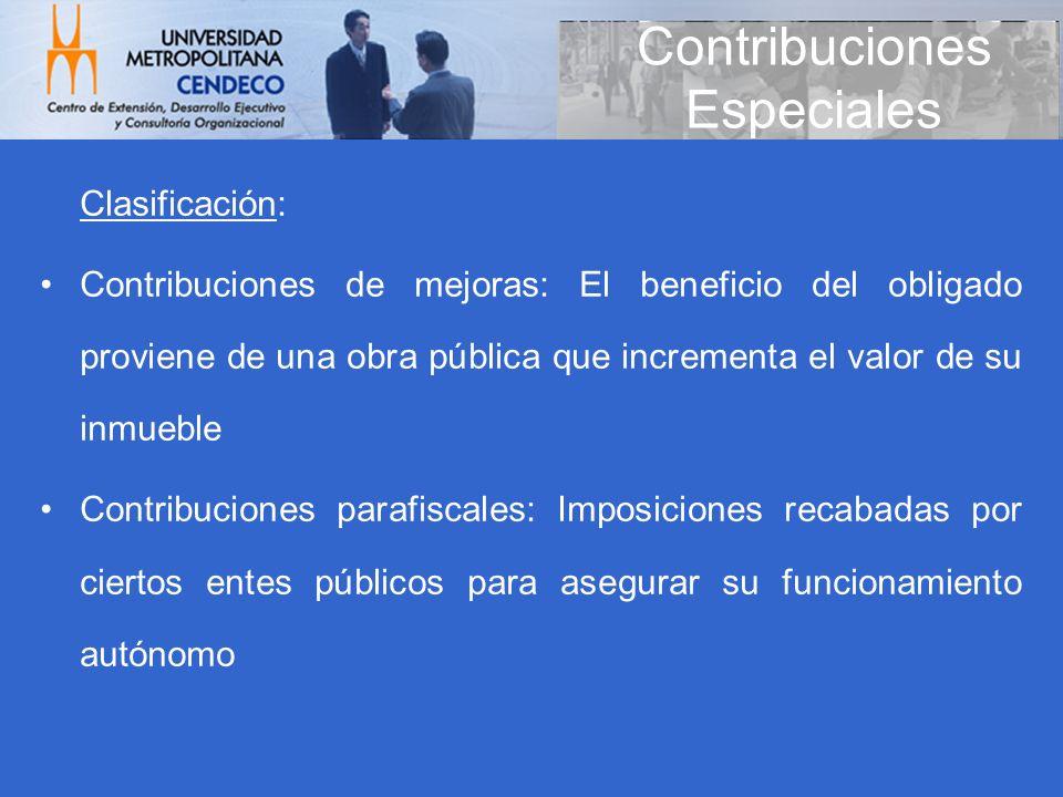 Clasificación: Contribuciones de mejoras: El beneficio del obligado proviene de una obra pública que incrementa el valor de su inmueble Contribuciones