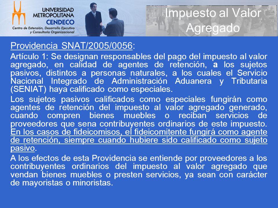 Providencia SNAT/2005/0056: Artículo 1: Se designan responsables del pago del impuesto al valor agregado, en calidad de agentes de retención, a los su