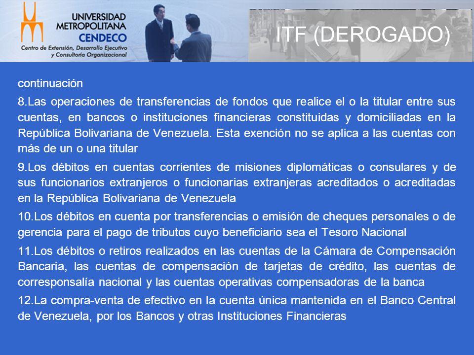 continuación 8.Las operaciones de transferencias de fondos que realice el o la titular entre sus cuentas, en bancos o instituciones financieras consti