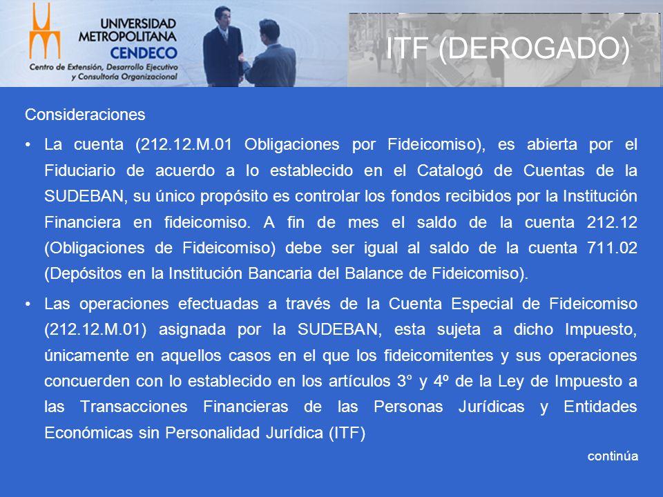Consideraciones La cuenta (212.12.M.01 Obligaciones por Fideicomiso), es abierta por el Fiduciario de acuerdo a lo establecido en el Catalogó de Cuent