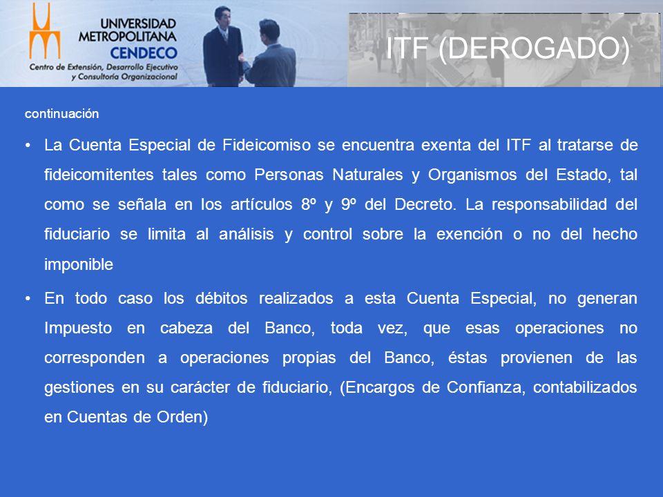 continuación La Cuenta Especial de Fideicomiso se encuentra exenta del ITF al tratarse de fideicomitentes tales como Personas Naturales y Organismos d