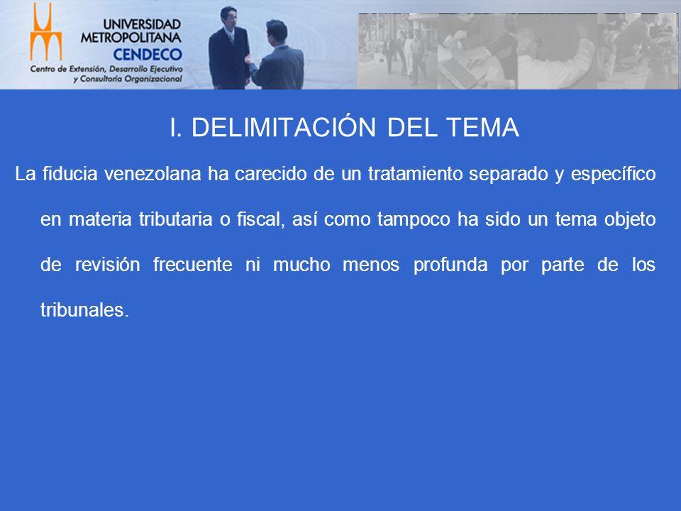 La fiducia venezolana ha carecido de un tratamiento separado y específico en materia tributaria o fiscal, así como tampoco ha sido un tema objeto de r