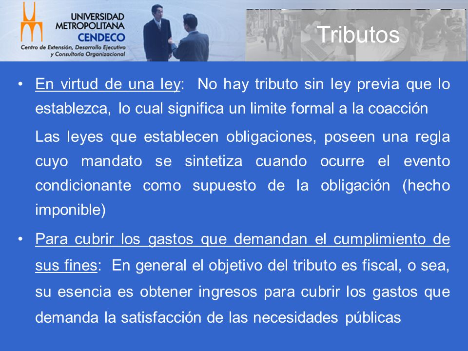 Clasificación: –Impuestos –Tasas –Contribuciones Especiales Tributos