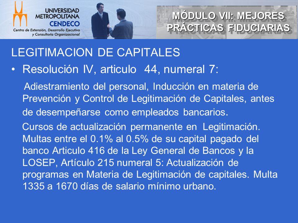 LEGITIMACION DE CAPITALES Resolución IV, articulo 44, numeral 7: Adiestramiento del personal, Inducción en materia de Prevención y Control de Legitimación de Capitales, antes de desempeñarse como empleados bancarios.