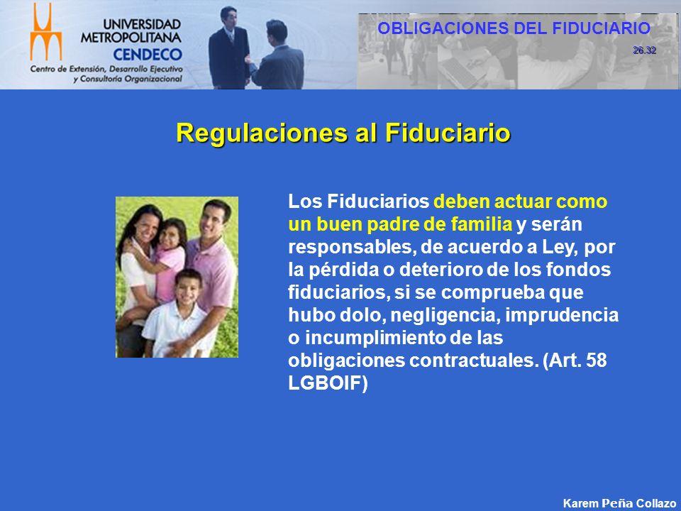 Los Fiduciarios deben actuar como un buen padre de familia y serán responsables, de acuerdo a Ley, por la pérdida o deterioro de los fondos fiduciario