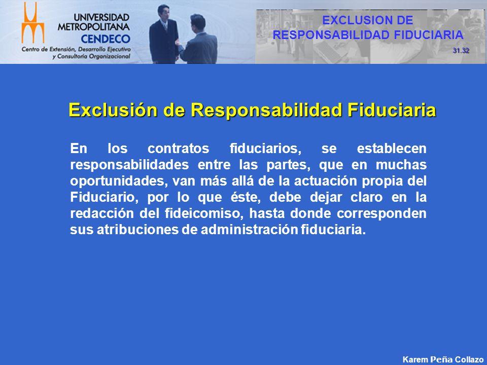 Karem Peña Collazo Exclusión de Responsabilidad Fiduciaria En los contratos fiduciarios, se establecen responsabilidades entre las partes, que en much