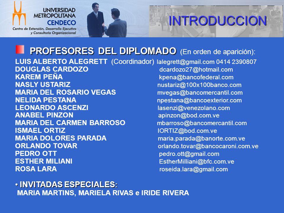 PROFESORES DEL DIPLOMADO PROFESORES DEL DIPLOMADO (En orden de aparición): LUIS ALBERTO ALEGRETT (Coordinador) lalegrett@gmail.com 0414 2390807 DOUGLA