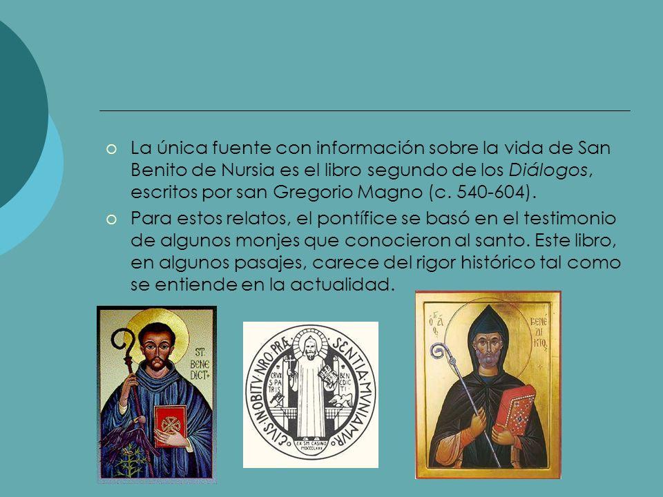 La única fuente con información sobre la vida de San Benito de Nursia es el libro segundo de los Diálogos, escritos por san Gregorio Magno (c. 540-604