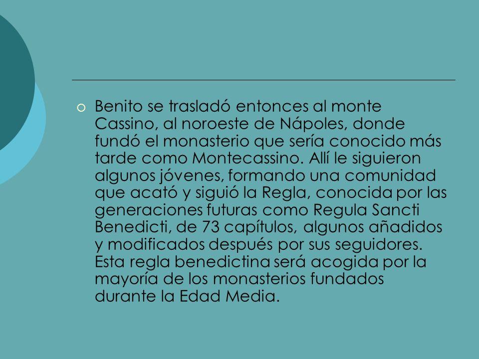 Benito se trasladó entonces al monte Cassino, al noroeste de Nápoles, donde fundó el monasterio que sería conocido más tarde como Montecassino. Allí l