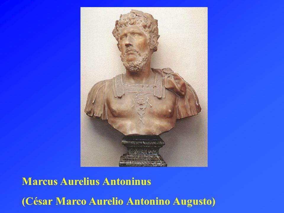 Marcus Aurelius Antoninus (César Marco Aurelio Antonino Augusto)