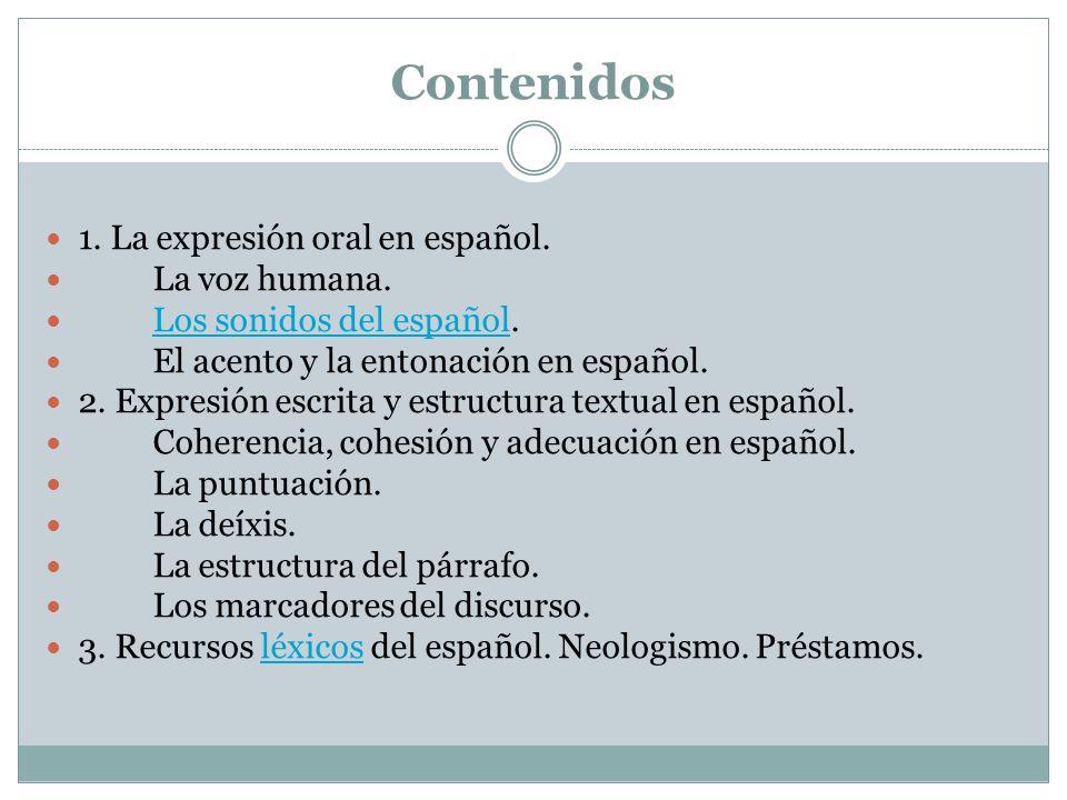 Objetivos Propiciar el enriquecimiento de la expresión oral y escrita en español de los estudiantes, promoviendo la reflexión sobre el uso de la lengu