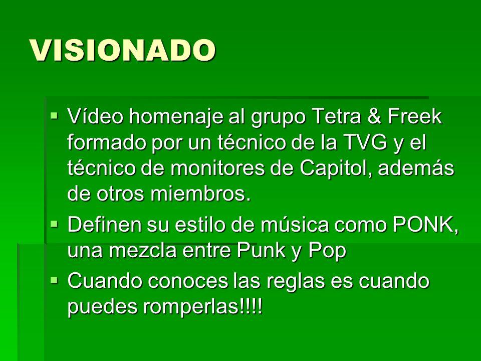 VISIONADO Vídeo homenaje al grupo Tetra & Freek formado por un técnico de la TVG y el técnico de monitores de Capitol, además de otros miembros. Vídeo