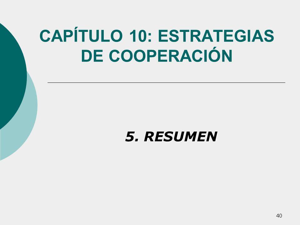 40 CAPÍTULO 10: ESTRATEGIAS DE COOPERACIÓN 5. RESUMEN