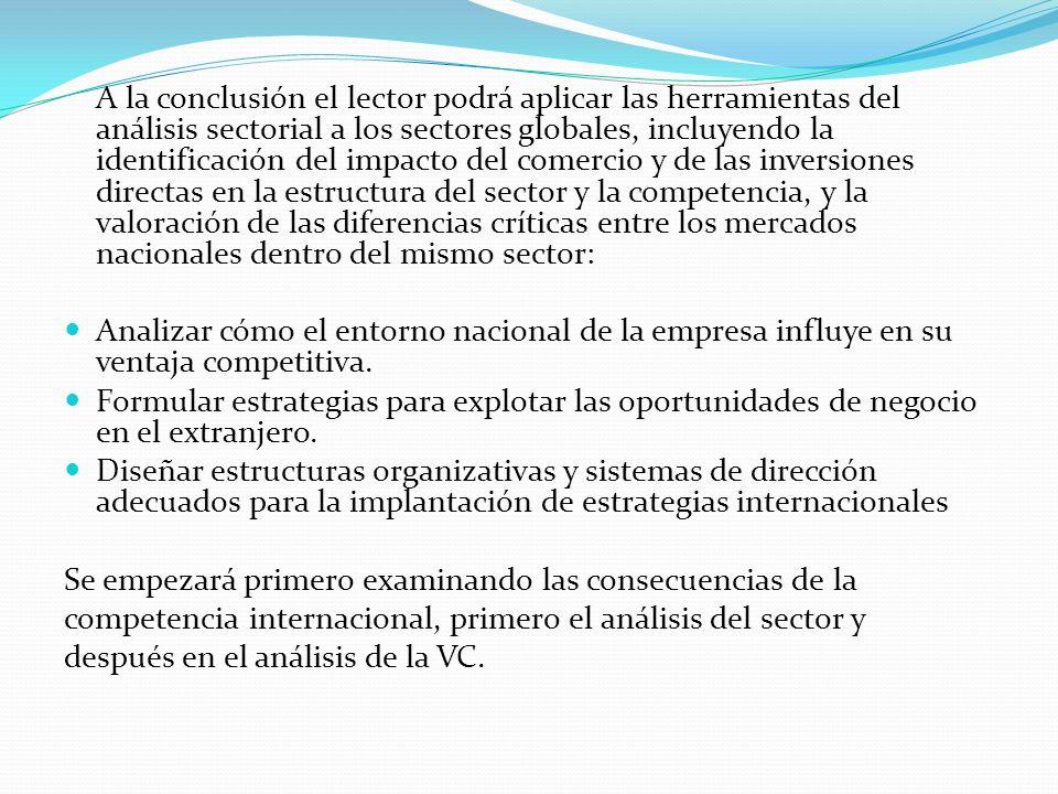 A la conclusión el lector podrá aplicar las herramientas del análisis sectorial a los sectores globales, incluyendo la identificación del impacto del