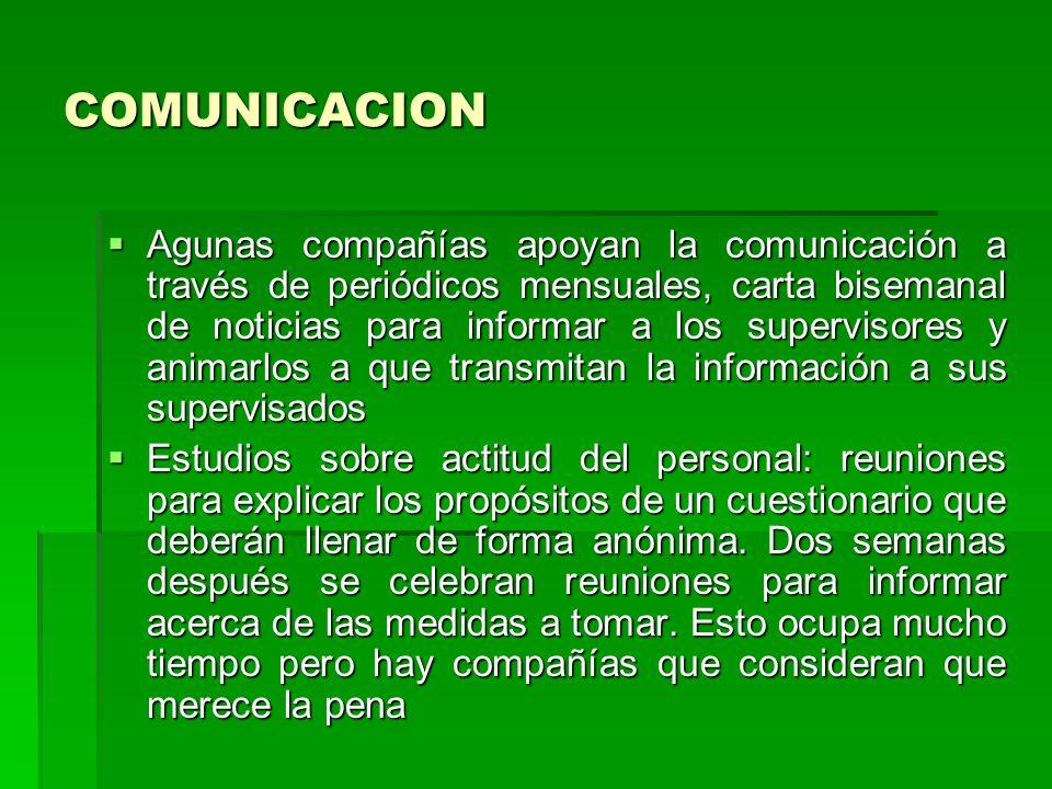 COMUNICACION Agunas compañías apoyan la comunicación a través de periódicos mensuales, carta bisemanal de noticias para informar a los supervisores y