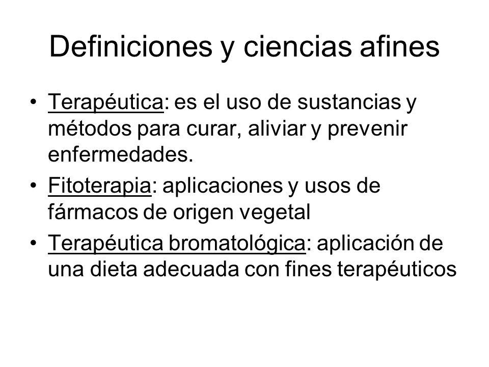 Definiciones y ciencias afines Terapéutica: es el uso de sustancias y métodos para curar, aliviar y prevenir enfermedades. Fitoterapia: aplicaciones y
