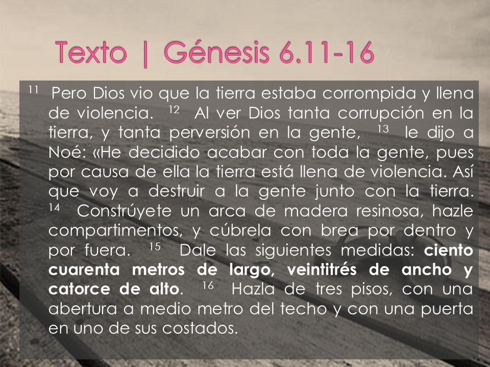 11 Pero Dios vio que la tierra estaba corrompida y llena de violencia. 12 Al ver Dios tanta corrupción en la tierra, y tanta perversión en la gente, 1