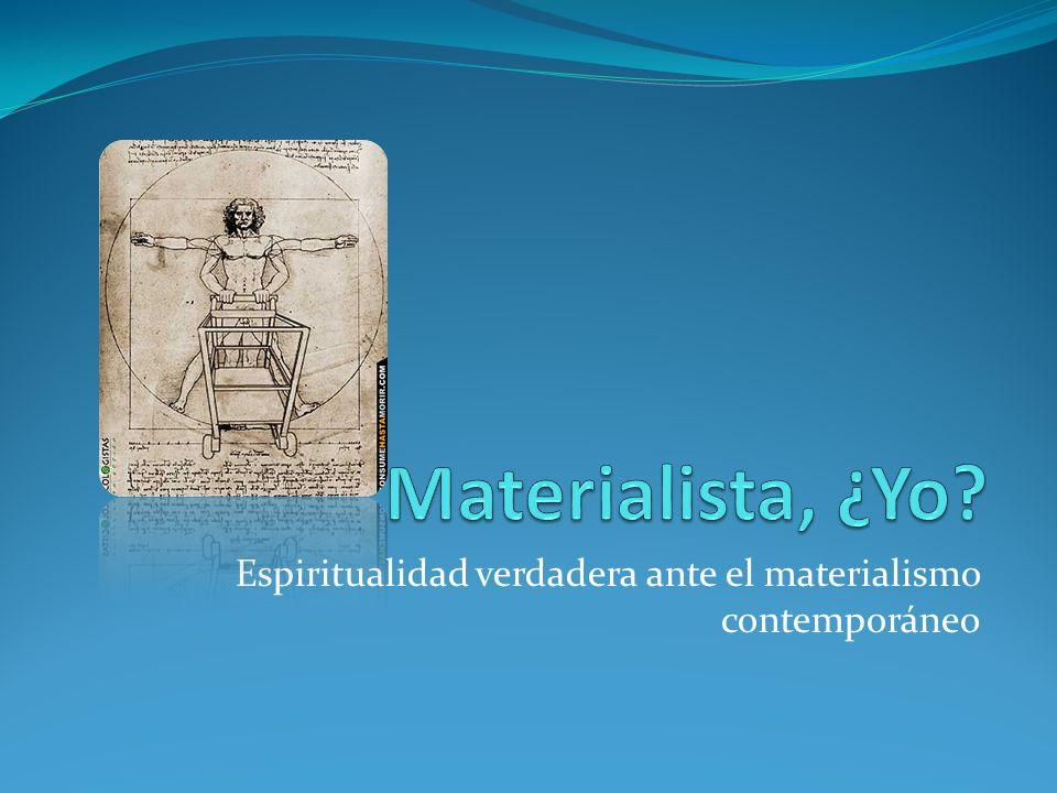 Espiritualidad verdadera ante el materialismo contemporáneo