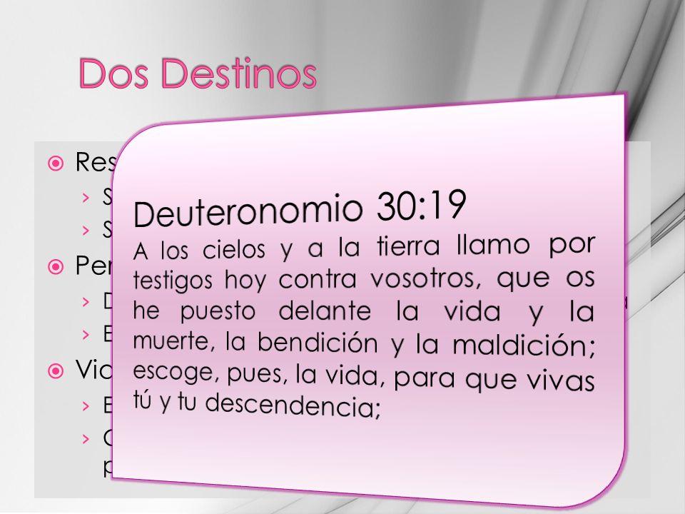 Resultado de sus elecciones Salmo 1: el árbol y la paja Solamente dos opciones (Dt.30.19) Perdición: destrucción Destrucción de toda libertad y bellez