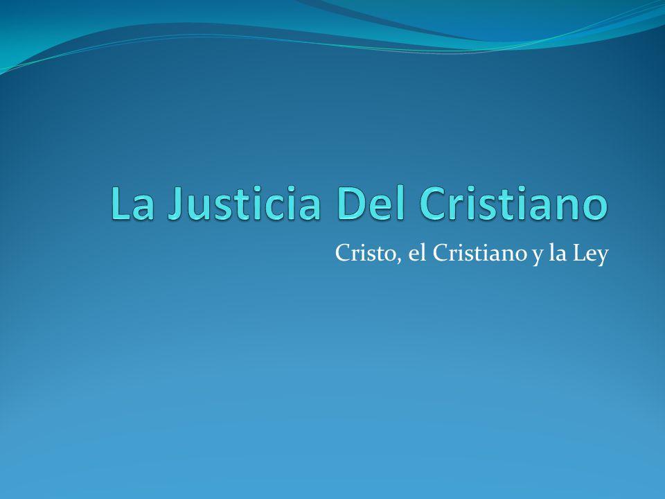 Cristo, el Cristiano y la Ley