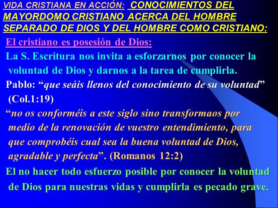 VIDA CRISTIANA EN ACCIÓN: CONOCIMIENTOS DEL MAYORDOMO CRISTIANO ACERCA DEL HOMBRE SEPARADO DE DIOS Y DEL HOMBRE COMO CRISTIANO: El cristiano es posesi