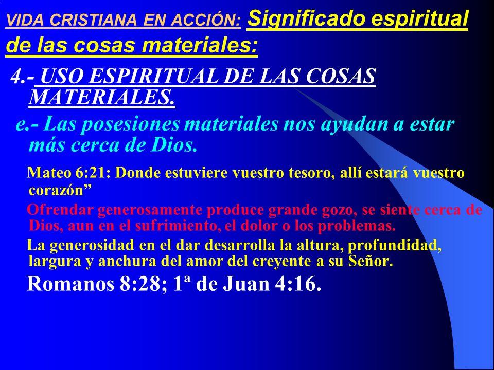 VIDA CRISTIANA EN ACCIÓN: Significado espiritual de las cosas materiales: 4.- USO ESPIRITUAL DE LAS COSAS MATERIALES. e.- Las posesiones materiales no