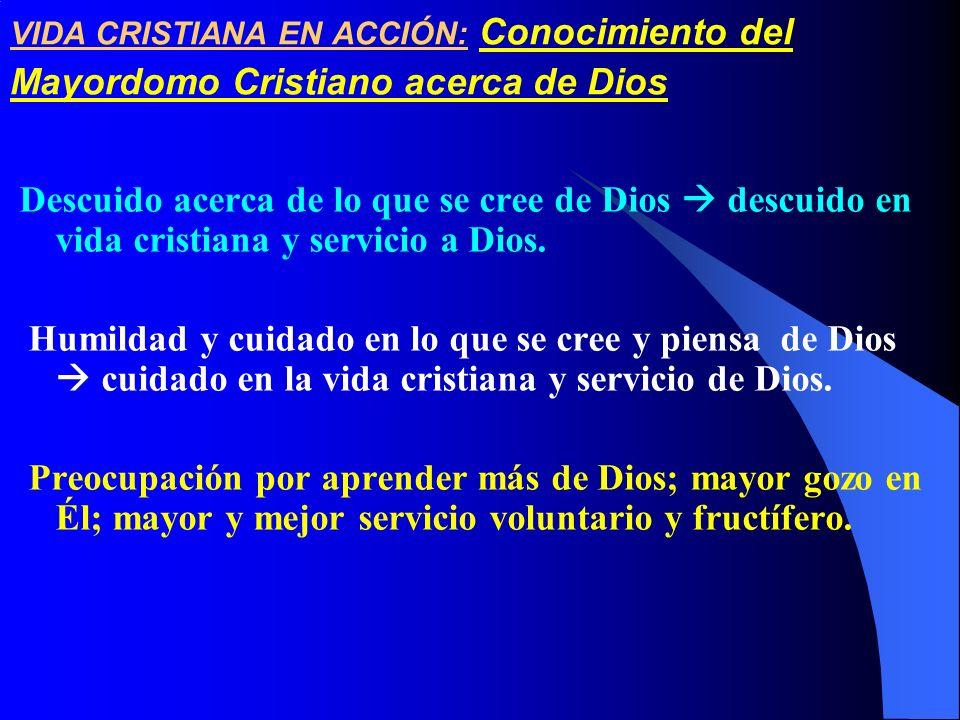VIDA CRISTIANA EN ACCIÓN: Conocimiento del Mayordomo Cristiano acerca de Dios Descuido acerca de lo que se cree de Dios descuido en vida cristiana y s