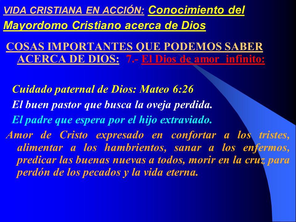 VIDA CRISTIANA EN ACCIÓN: Conocimiento del Mayordomo Cristiano acerca de Dios COSAS IMPORTANTES QUE PODEMOS SABER ACERCA DE DIOS: 7.- El Dios de amor